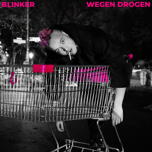 Wegen Drogen by Blinker