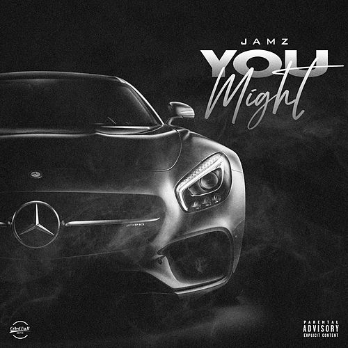 You Might by Jamz