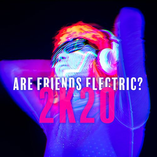 Are Friends Electric? 2K20 von Various Artists