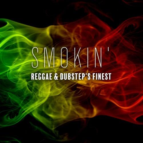 Smokin': Reggae & Dubstep's Finest von Various Artists