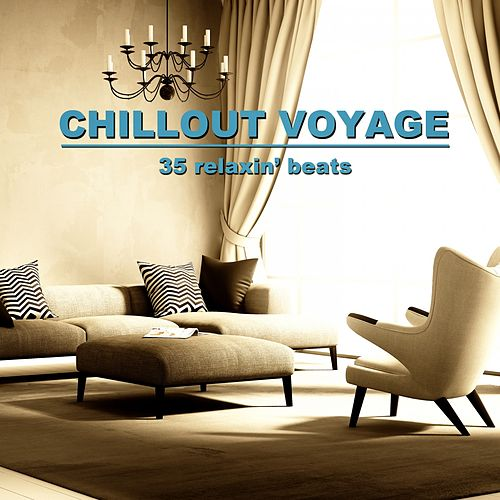Chillout Voyage (35 Relaxin' Beats) by Various Artists