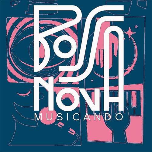 Bossa Nova Musicando by Various Artists