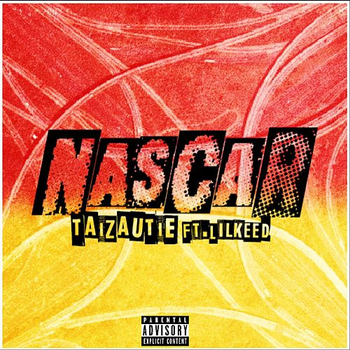 Nascar (feat. Lil Keed) by Taizautie