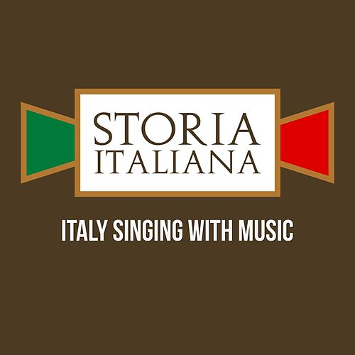 Storia italiana (Italy Singing With Music) von Various Artists