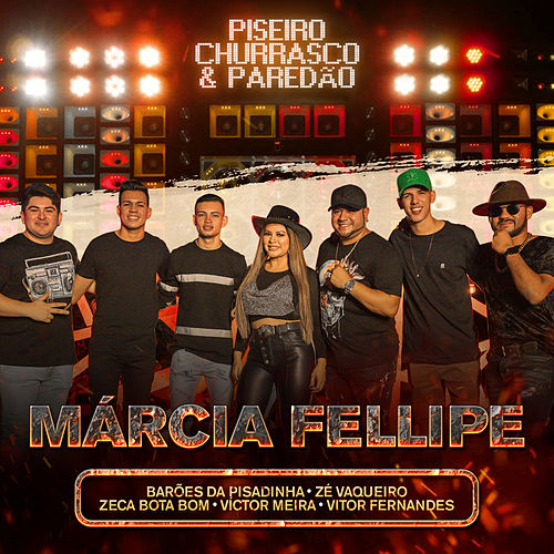 Piseiro, Churrasco & Paredão von Márcia Fellipe