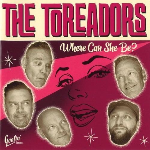 Where Can She Be? von Toreadors