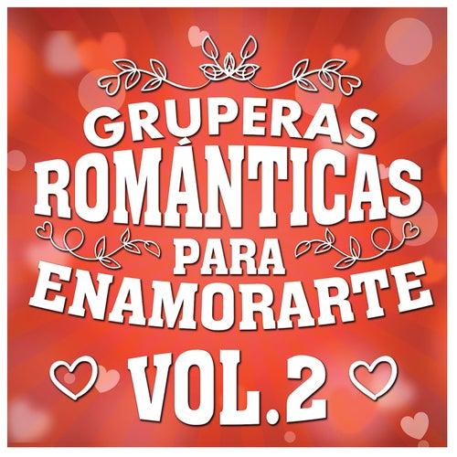 Gruperas Románticas Para Enamorarte Vol. 2 by Various Artists