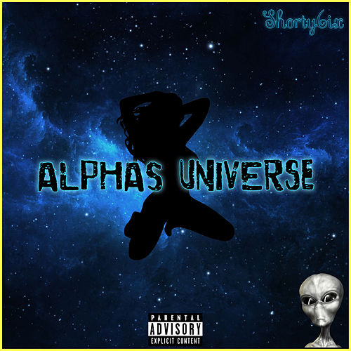 Alpha's Universe - EP by Shorty6ix