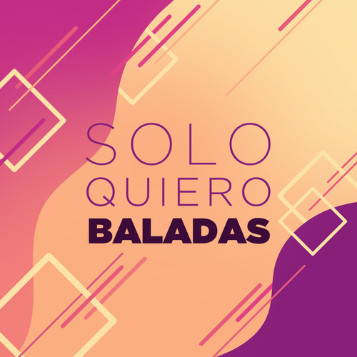 Solo quiero baladas by Various Artists