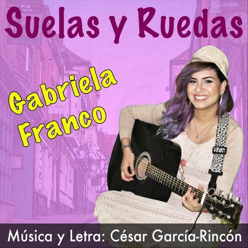 Suelas y Ruedas de Gabriela Franco