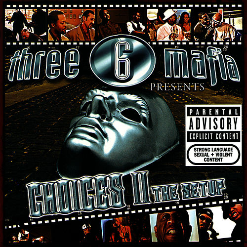 Choices II: The Setup de Three 6 Mafia