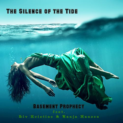 The Silence of the Tide by Basement Prophecy