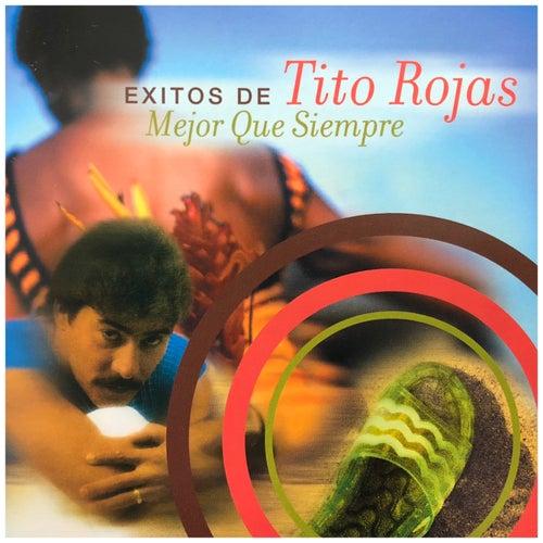 Éxitos de Tito Rojas Mejor Que Siempre by Tito Rojas