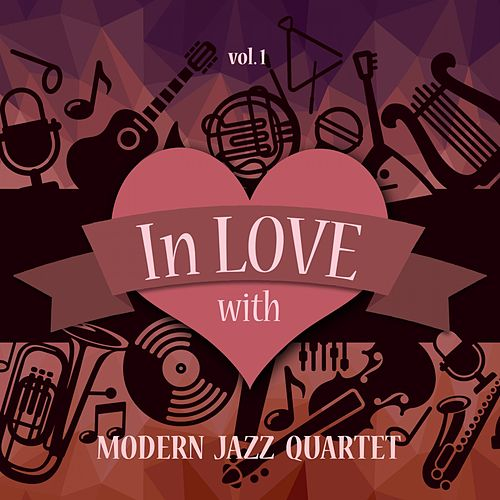 In Love with Modern Jazz Quartet, Vol. 1 de Modern Jazz Quartet