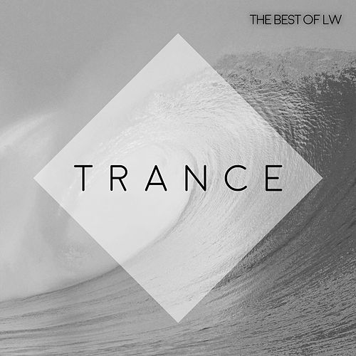 Best of LW Trance IV von Various Artists