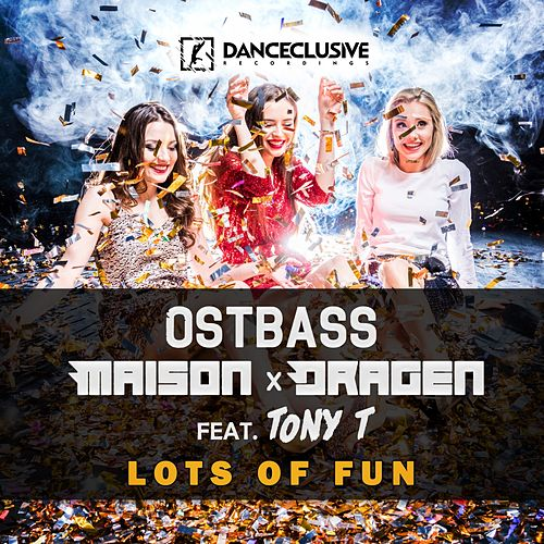 Lots of Fun by Ostbass