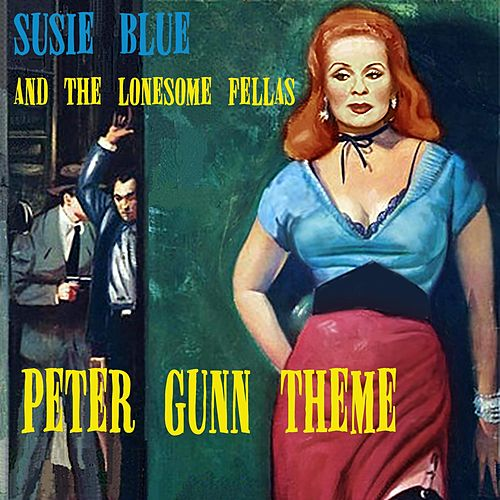 Peter Gunn Theme by Susie Blue and the Lonesome Fellas