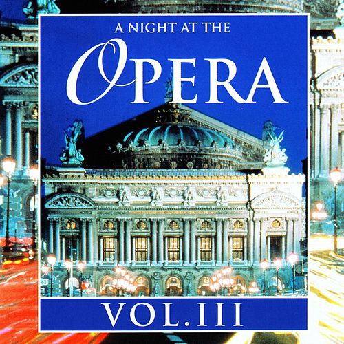 A Night At The Opera Vol. III von Various Artists