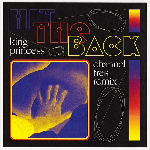 Hit The Back (Channel Tres Remix) di King Princess