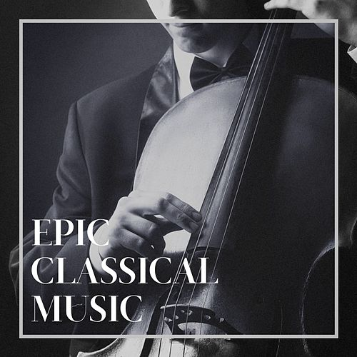 "Exam Study Classical Music Orchestra, Classical Chillout Radio, Classical Music Songs: ""Epic Classical Music"""
