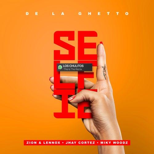 Selfie (feat. Zion & Lennox, Jhay Cortez, Miky Woodz) (Remix) by De La Ghetto