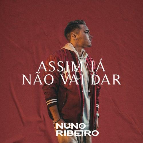 Assim Já Não Vai Dar by Nuno Ribeiro