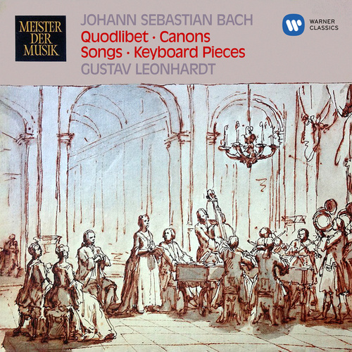 Bach: Quodlibet, Canons, Songs, Chorales & Keyboard Pieces by Gustav Leonhardt