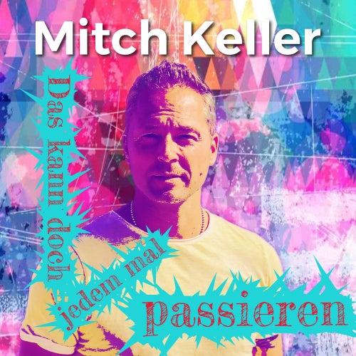 Das kann doch jedem mal passieren von Mitch Keller