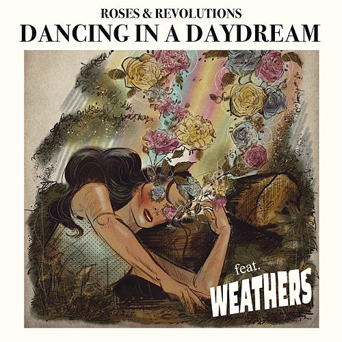 Dancing in a Daydream (feat. Weathers) von Roses & Revolutions