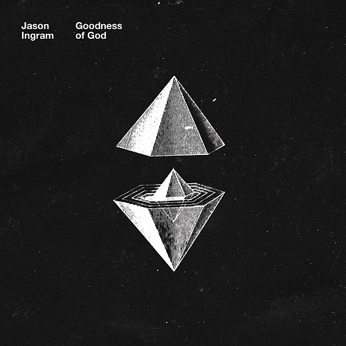 Goodness of God - EP by Jason Ingram