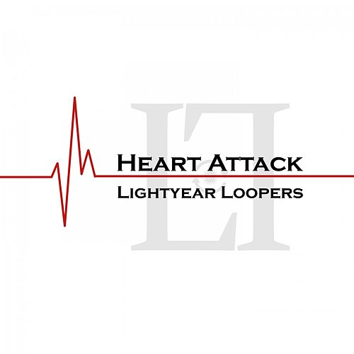 Heart Attack by Lightyear Loopers