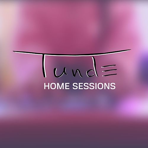 Home Sessions (Live Unplugged) de Tunde