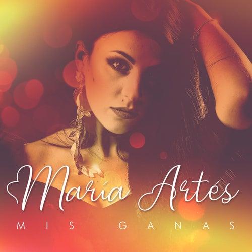 Mis Ganas de María Artés