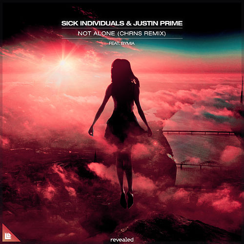 Not Alone (CHRNS Remix) de Sick Individuals