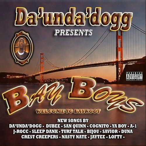 Welcome To Bayroot 'Bay Boys' de Da 'Unda' Dogg