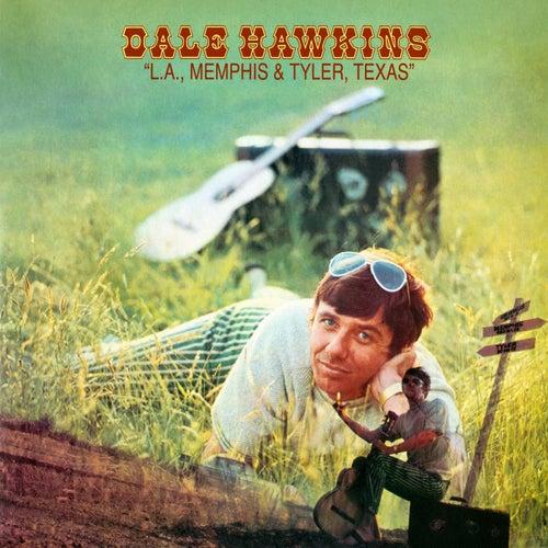 L.A., Memphis & Tyler, Texas von Dale Hawkins