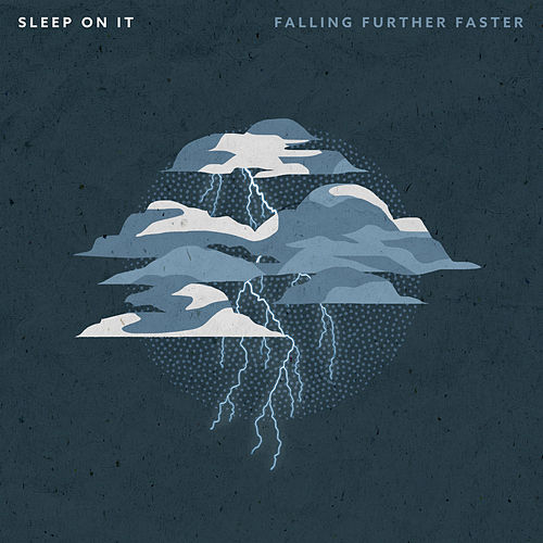 Falling Further Faster by Sleep On It