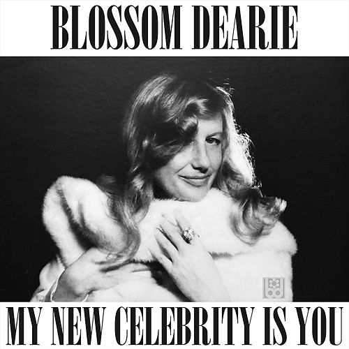 My New Celebrity Is You by Blossom Dearie
