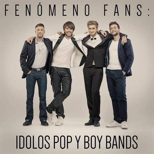 Fenómeno Fans: Idolos Pop y Boy Bands by Various Artists