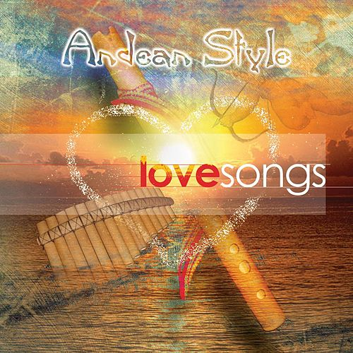 Love Songs de Andean Style