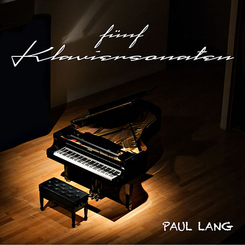 Fünf Klaviersonaten by Paul Lang