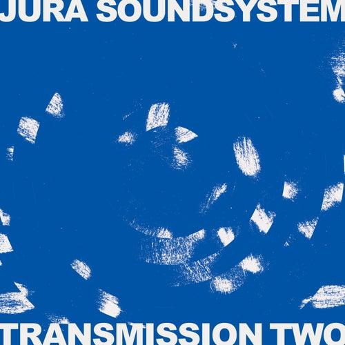 Transmission Two by Jura Soundsystem