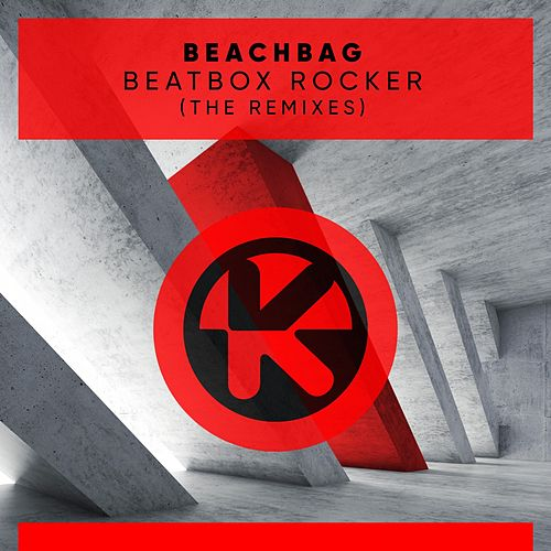 Beatbox Rocker (The Remixes) von Beachbag