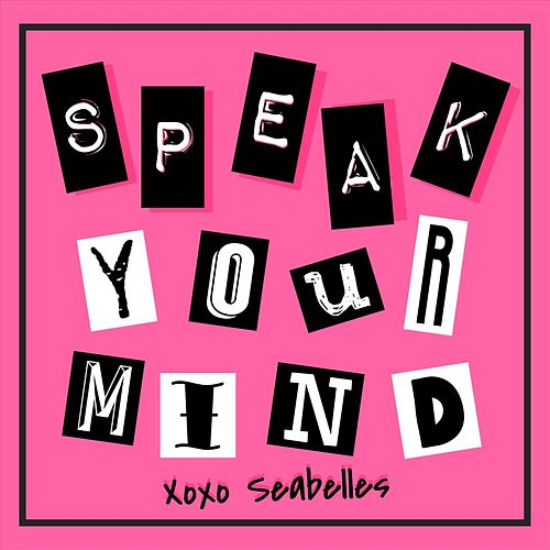 Speak Your Mind van Seabelles