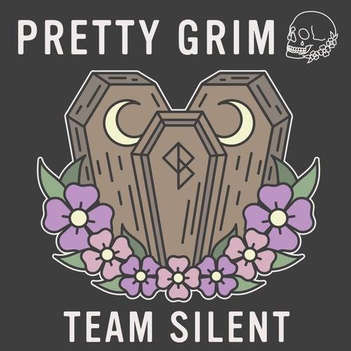 Team Silent von Pretty Grim
