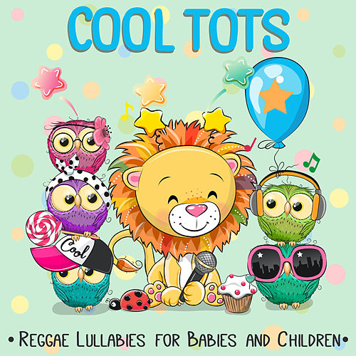Reggae Lullabies for Babies and Children de Cool Tots