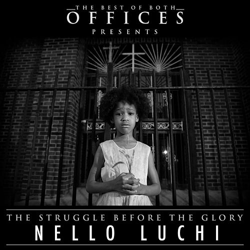 The Struggle Before The Glory by Nello Luchi