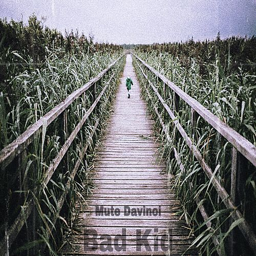 Bad Kid by Mute Davinci
