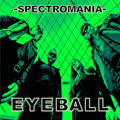 Spectromania by Eyeball