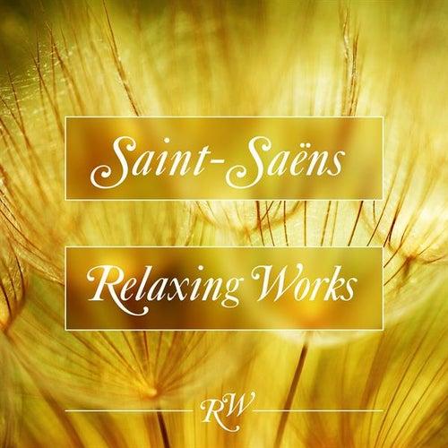 Saint-Saëns Relaxing Works di Various Artists